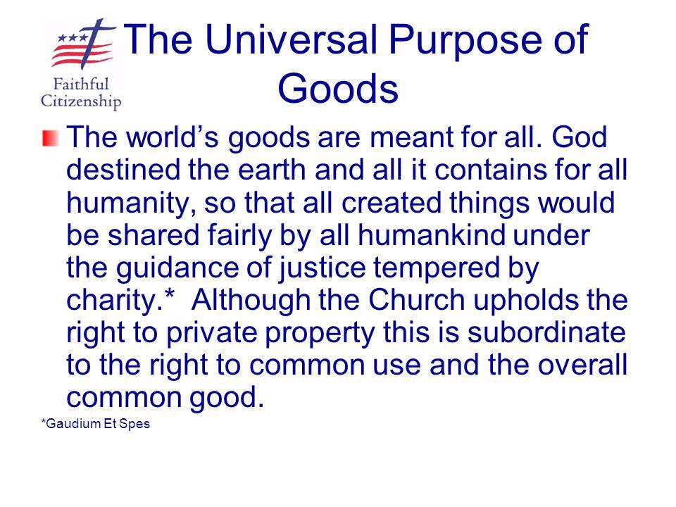 The Universal Purpose of Goods