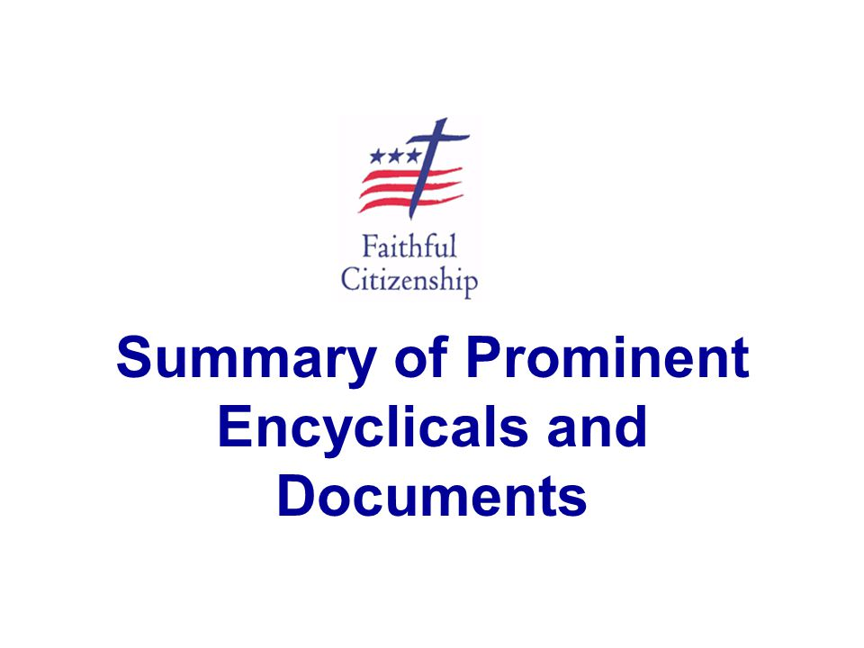 Summary of Prominent Encyclicals and Documents