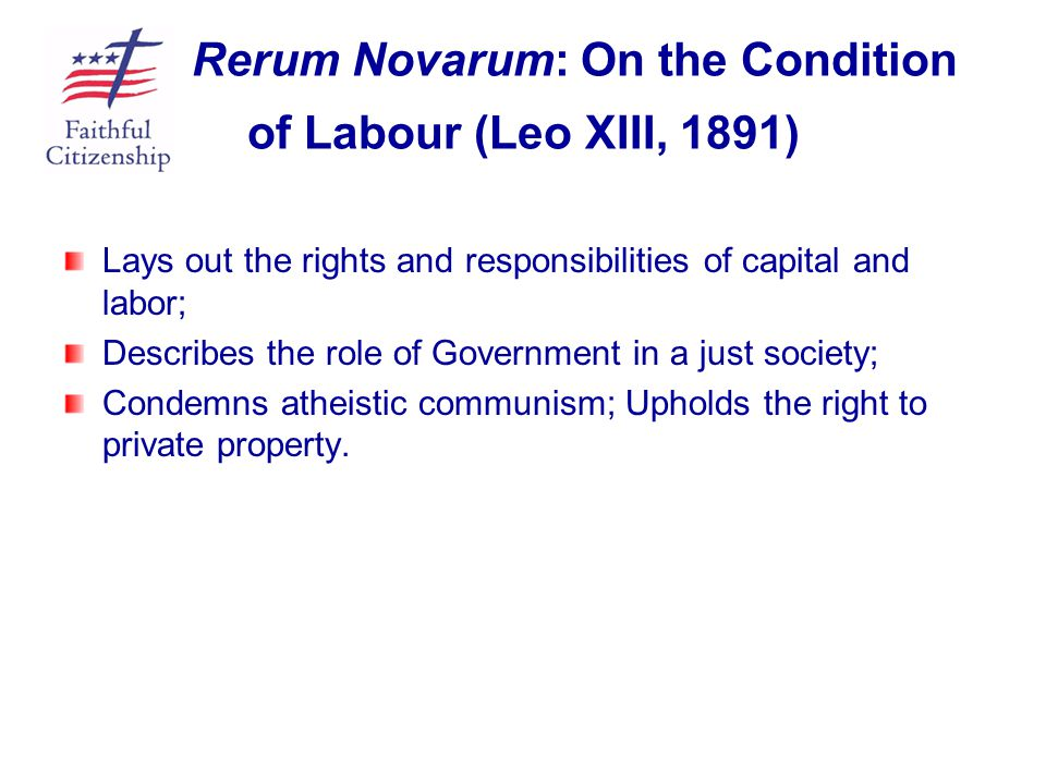 Rerum Novarum: On the Condition of Labour (Leo XIII, 1891)