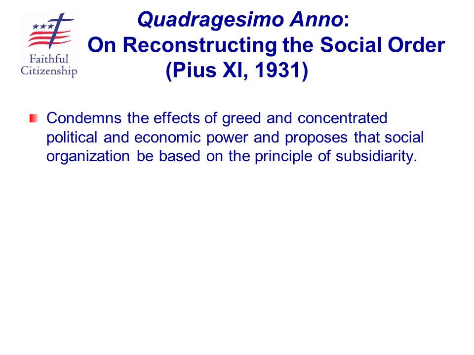 Quadragesimo Anno: On Reconstructing the Social Order (Pius XI, 1931)
