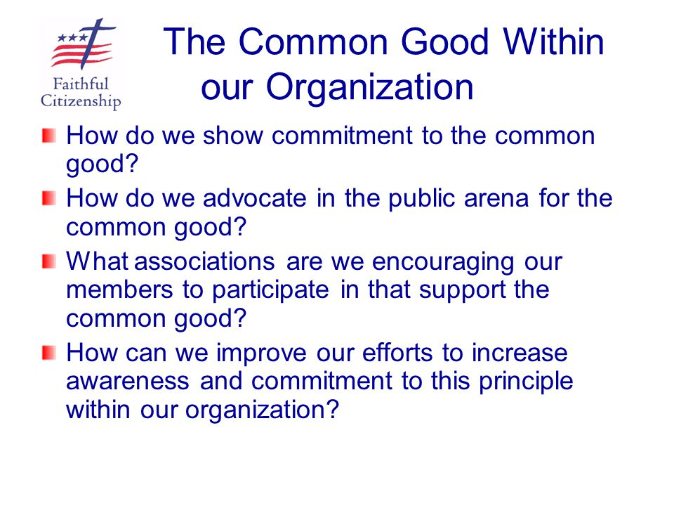 The Common Good Within our Organization