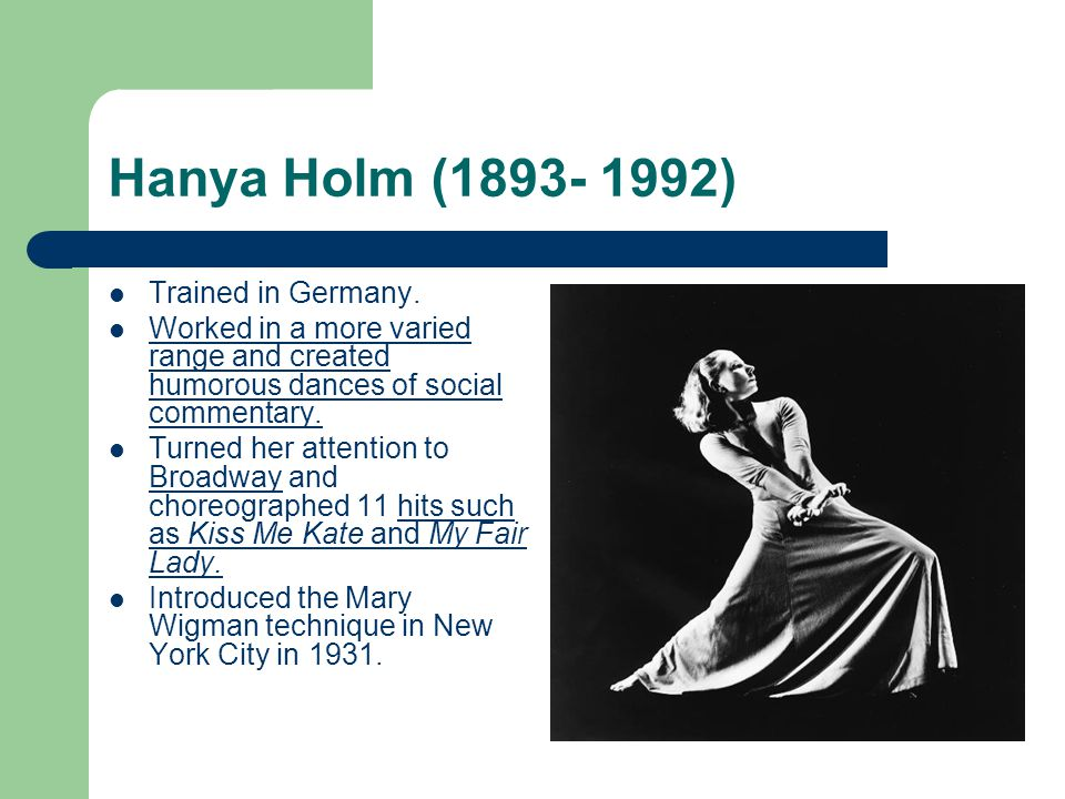 Hanya Holm (1893- 1992) Trained in Germany.