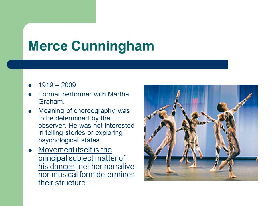 Merce Cunningham 1919 – 2009. Former performer with Martha Graham.