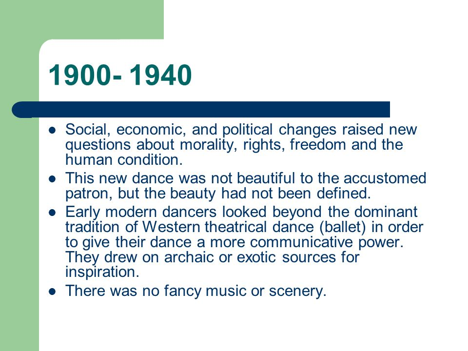 1900- 1940 Social, economic, and political changes raised new questions about morality, rights, freedom and the human condition.