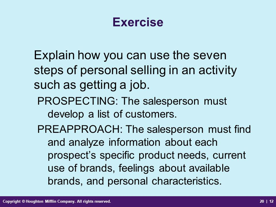 Exercise Explain how you can use the seven steps of personal selling in an activity such as getting a job.