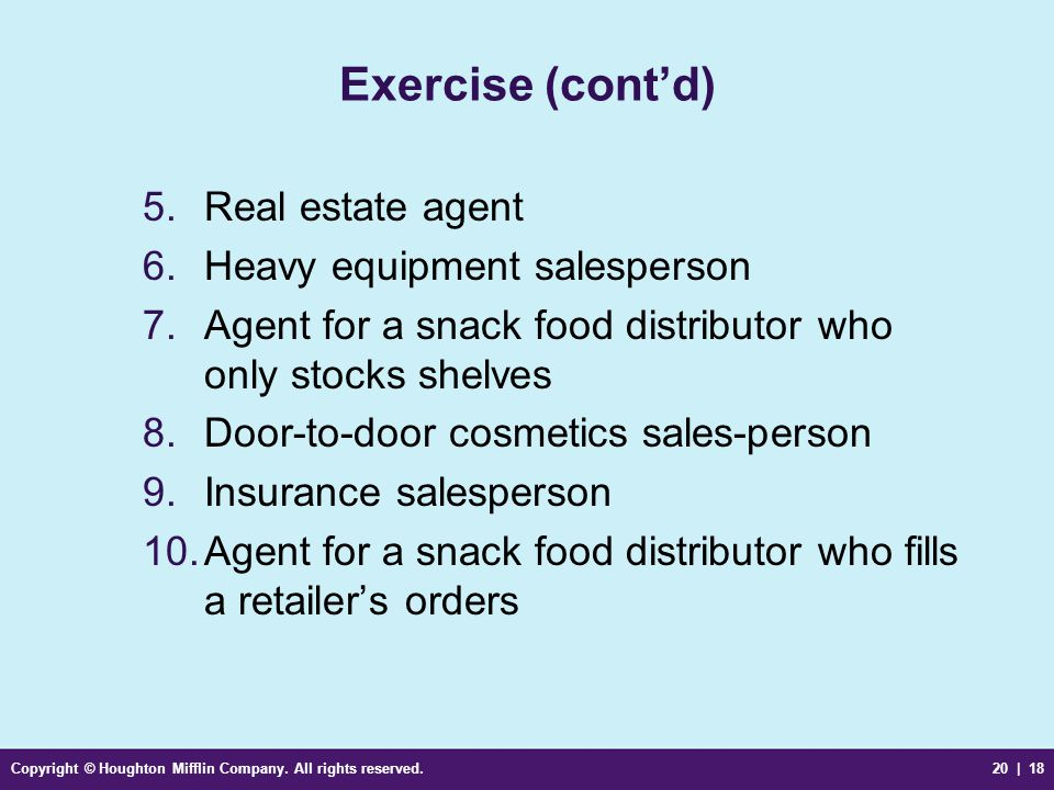 Exercise (cont'd) Real estate agent Heavy equipment salesperson