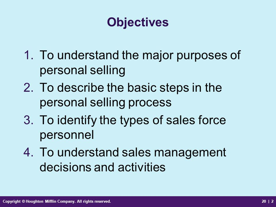 To understand the major purposes of personal selling
