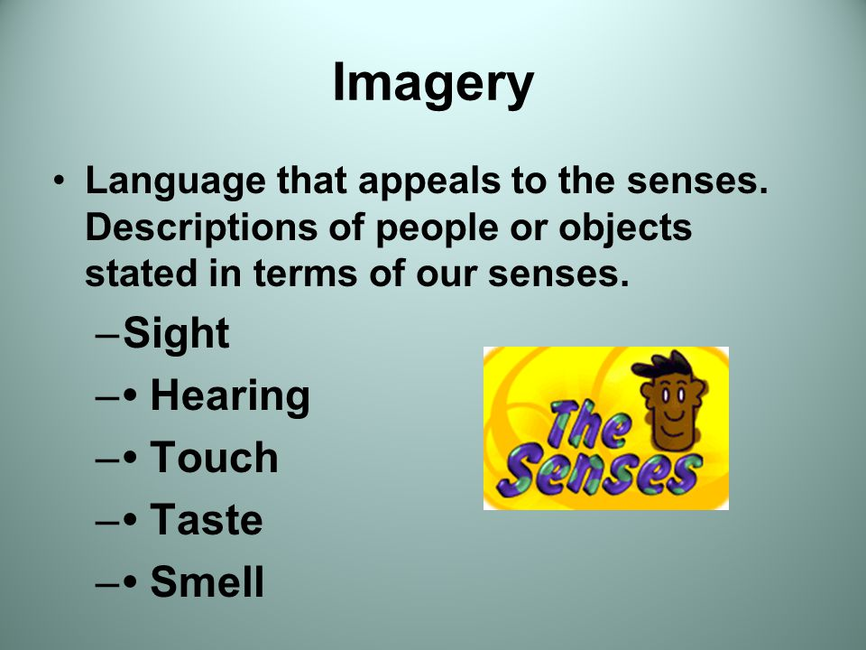 Imagery Sight • Hearing • Touch • Taste • Smell