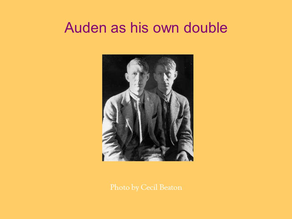 Auden as his own double Photo by Cecil Beaton