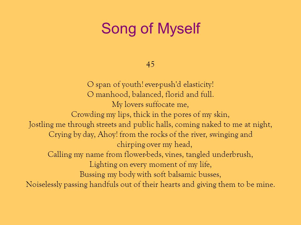 Song of Myself 45 O span of youth! ever-push d elasticity!