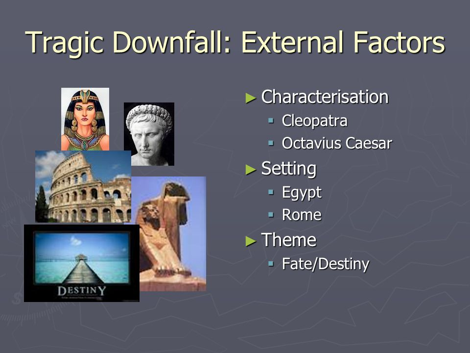 Tragic Downfall: External Factors