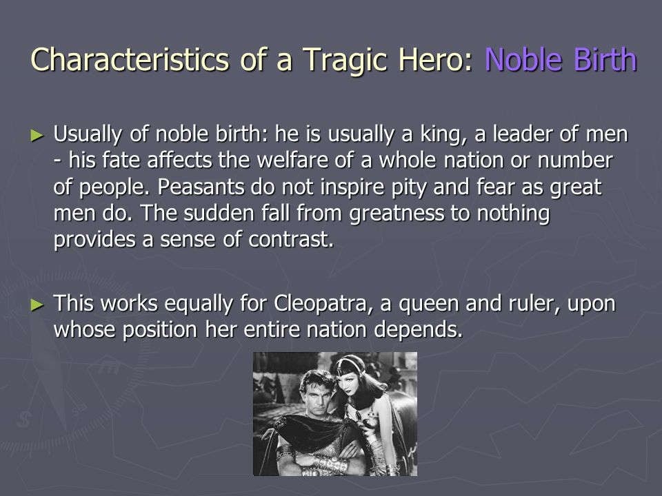 Characteristics of a Tragic Hero: Noble Birth