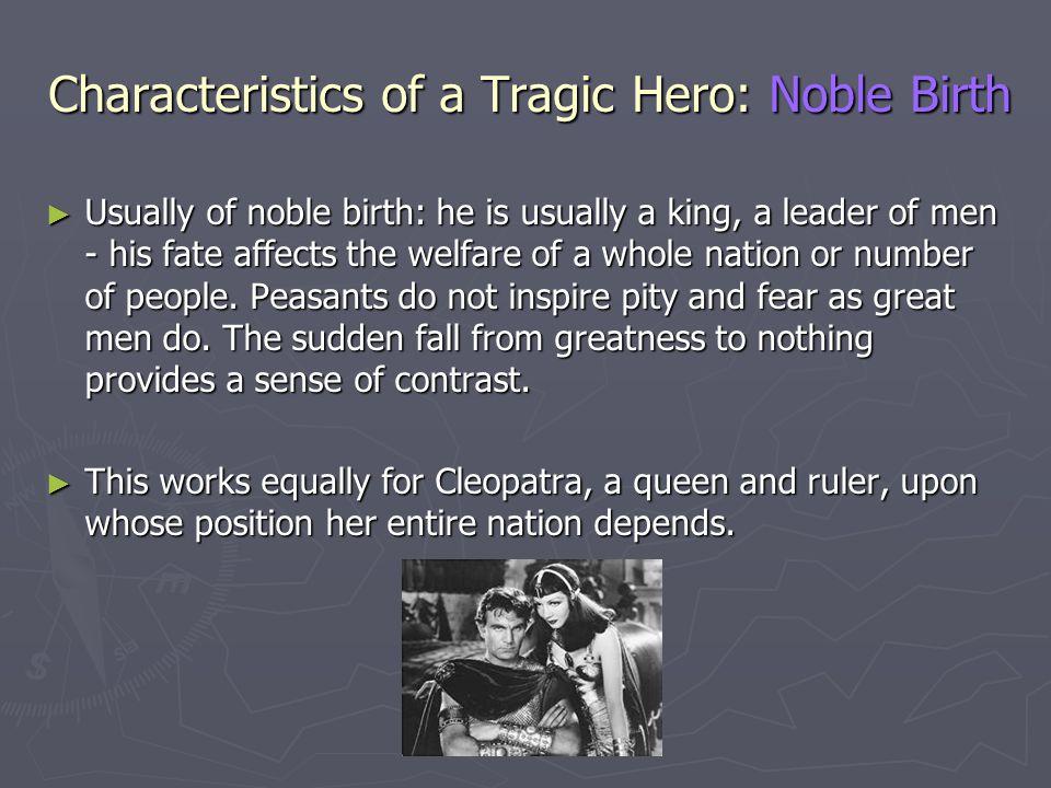Characteristics of a Tragic Hero: Noble Birth