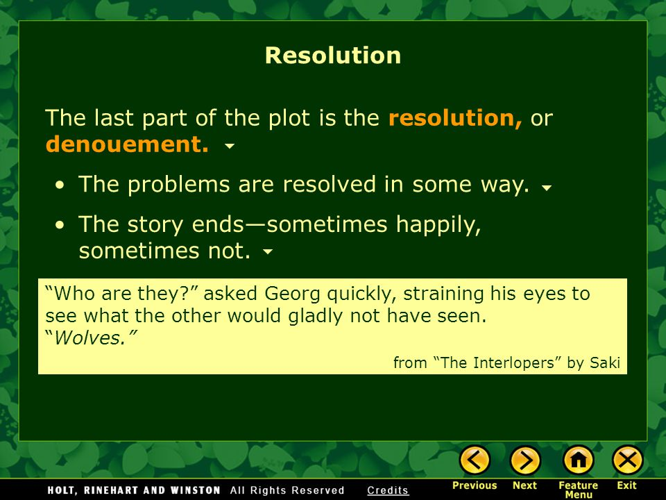 Resolution The last part of the plot is the resolution, or denouement.