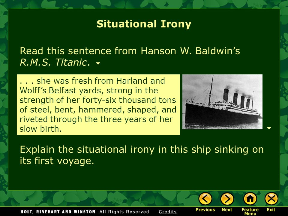 Situational Irony Read this sentence from Hanson W. Baldwin's R.M.S. Titanic.