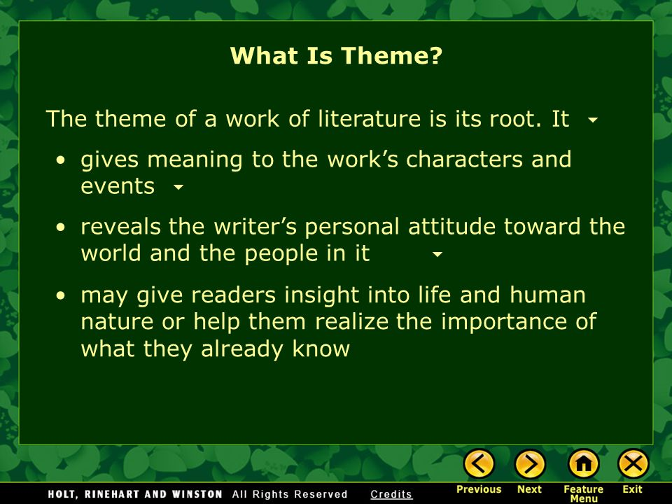 What Is Theme The theme of a work of literature is its root. It