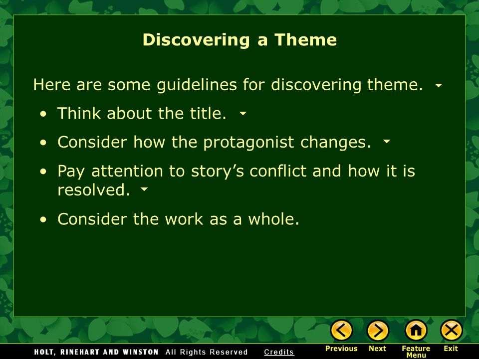 Discovering a Theme Here are some guidelines for discovering theme.