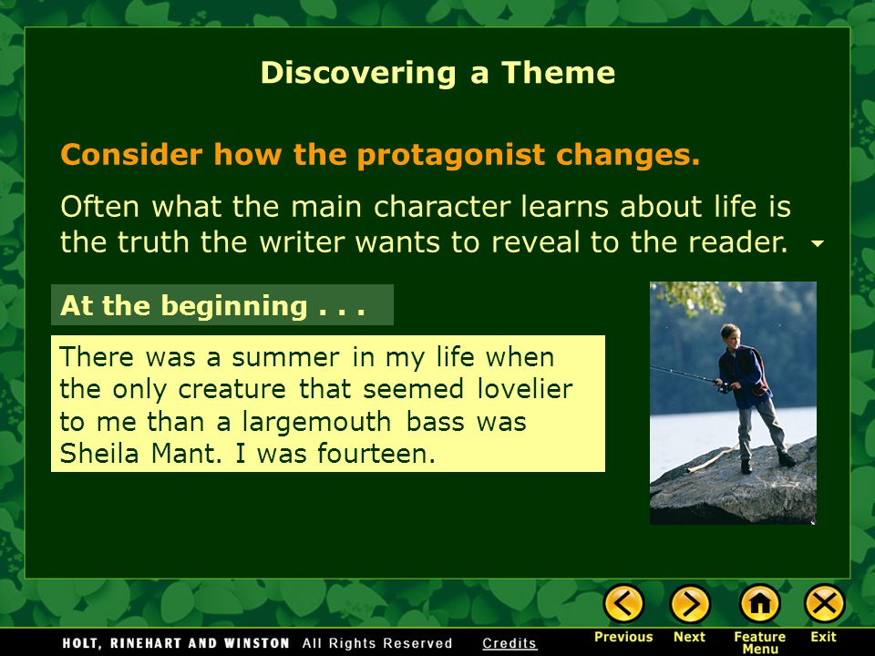 Discovering a Theme Consider how the protagonist changes.
