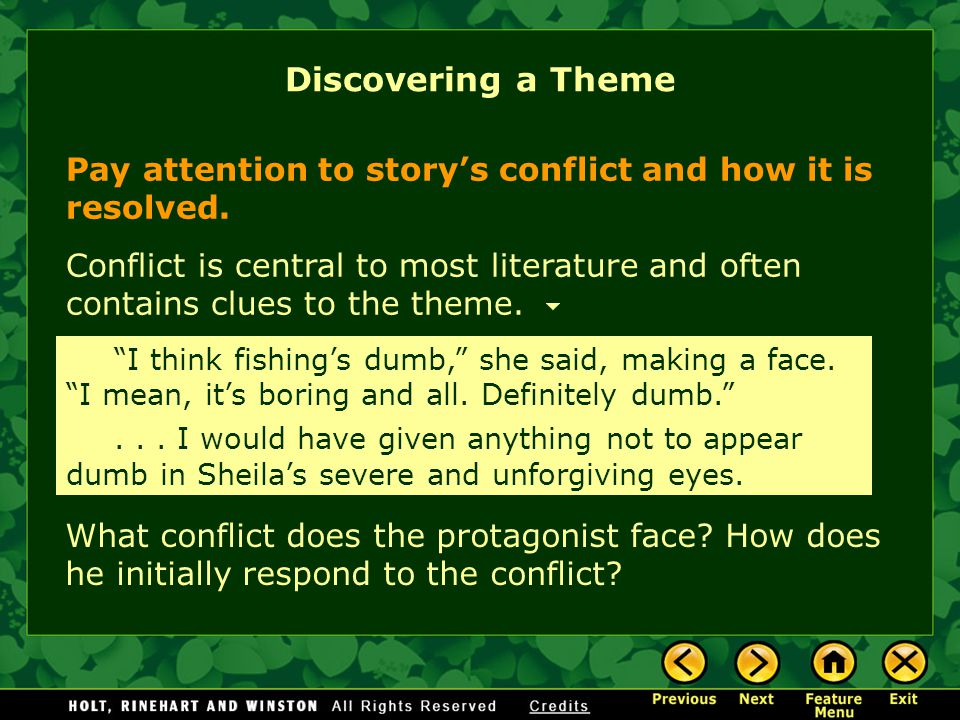 Discovering a Theme Pay attention to story's conflict and how it is resolved.