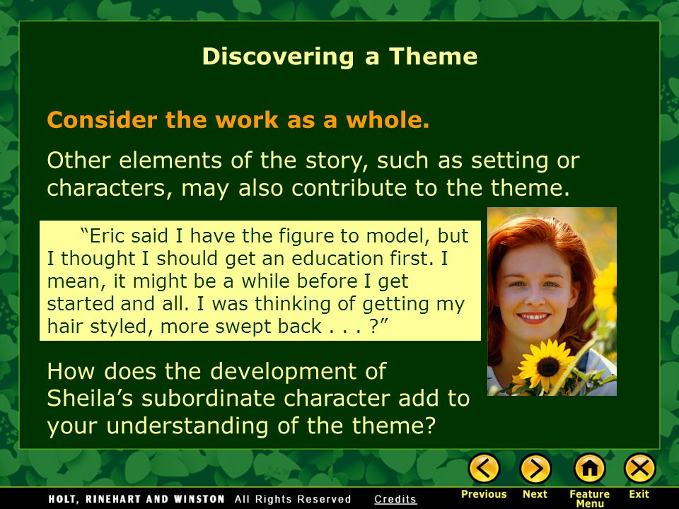 Discovering a Theme Consider the work as a whole.