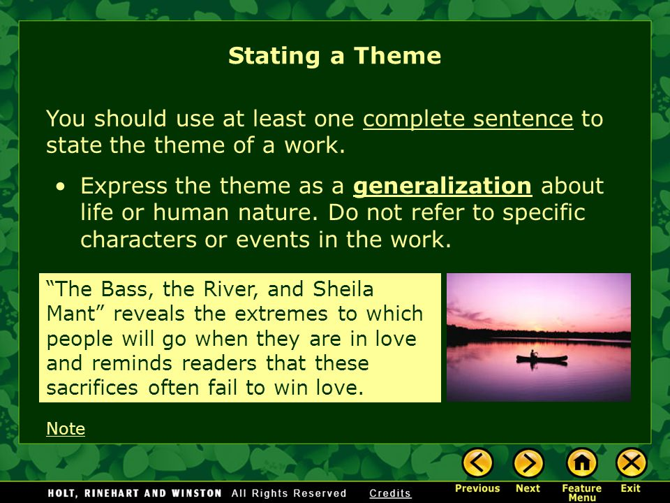 Stating a Theme You should use at least one complete sentence to state the theme of a work.