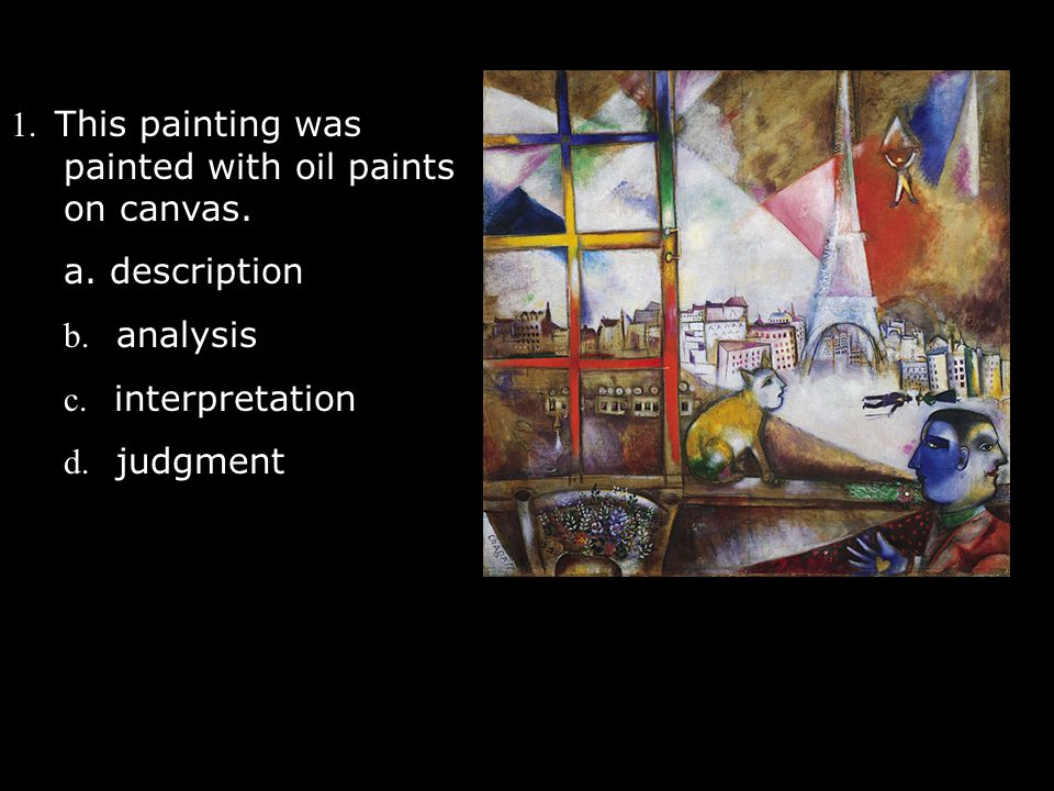 1. This painting was painted with oil paints on canvas.