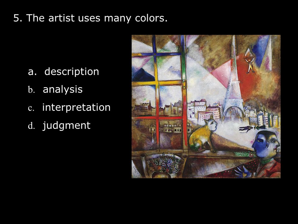 5. The artist uses many colors.