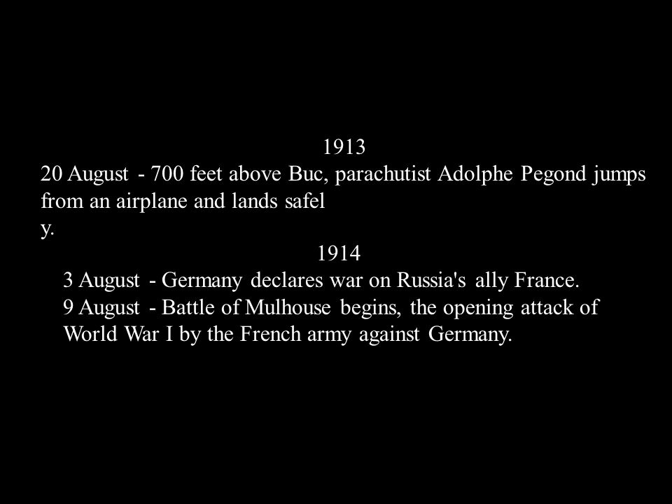 1913 20 August - 700 feet above Buc, parachutist Adolphe Pegond jumps from an airplane and lands safel.