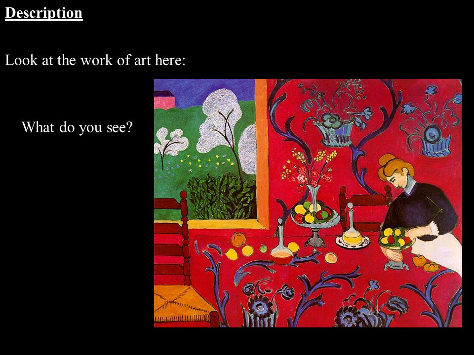 Description Look at the work of art here: What do you see