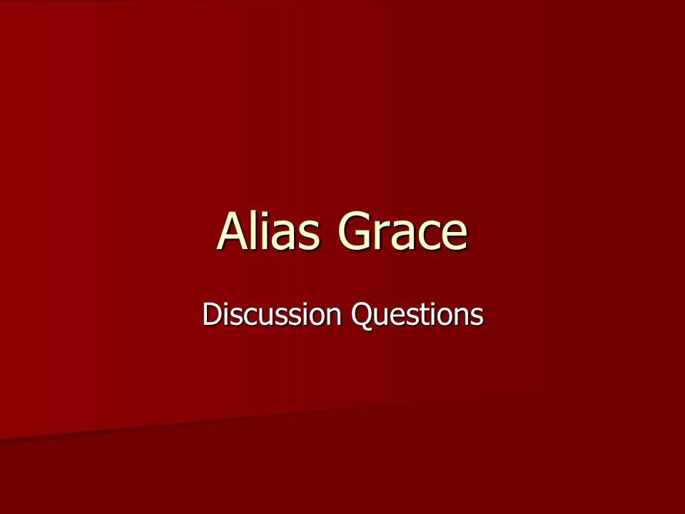 Alias Grace Discussion Questions