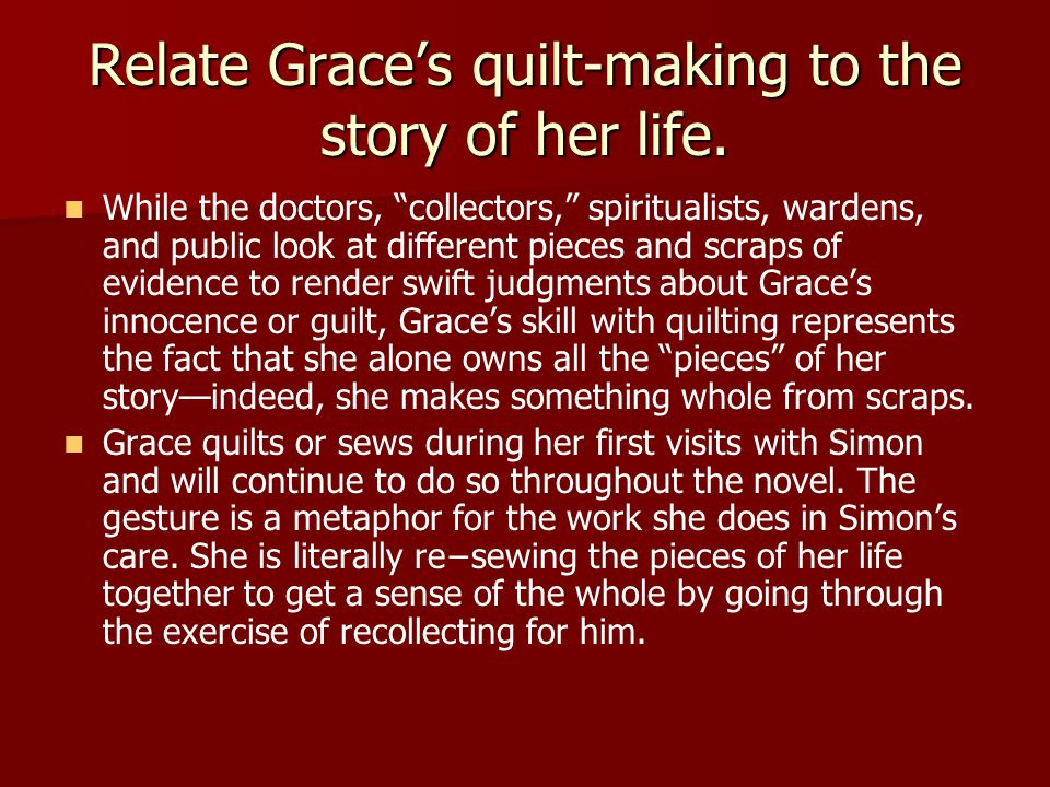 Relate Grace's quilt-making to the story of her life.