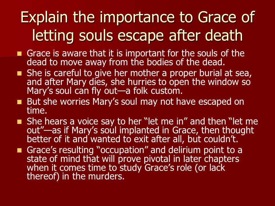 Explain the importance to Grace of letting souls escape after death