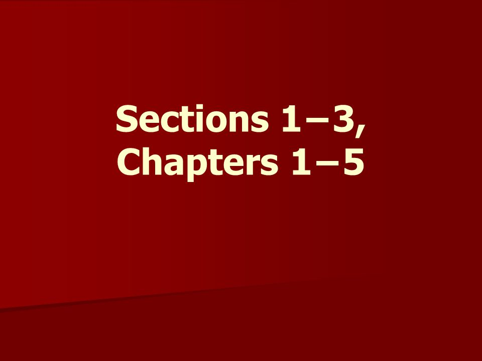 Sections 1−3, Chapters 1−5