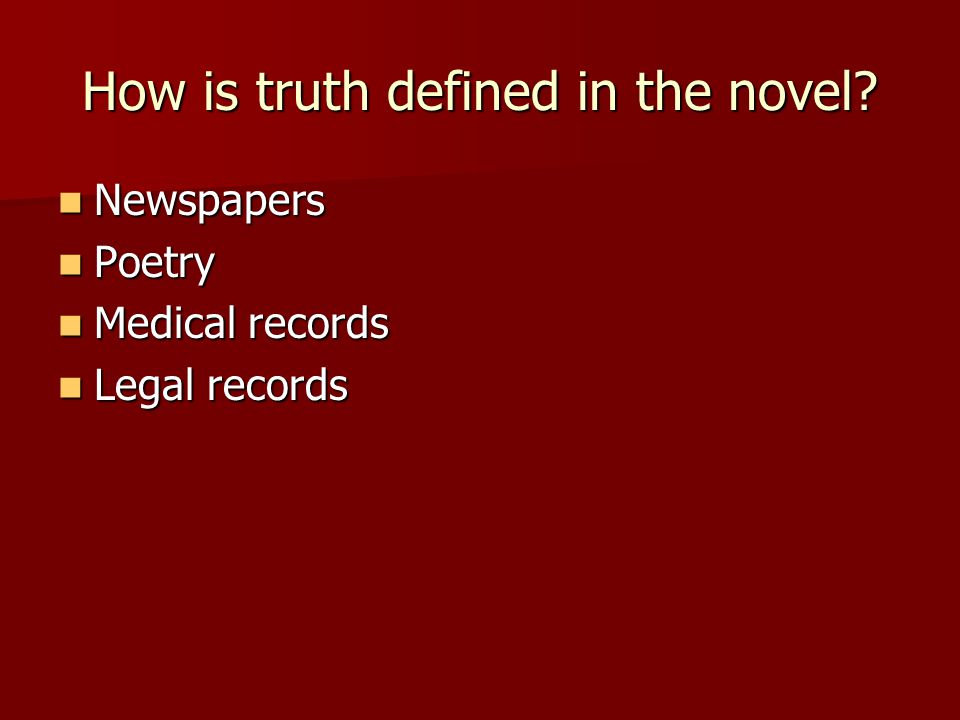 How is truth defined in the novel