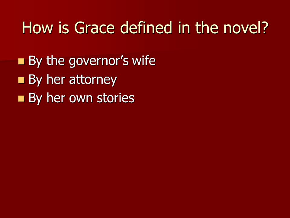 How is Grace defined in the novel