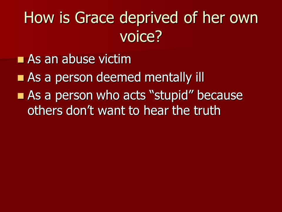 How is Grace deprived of her own voice