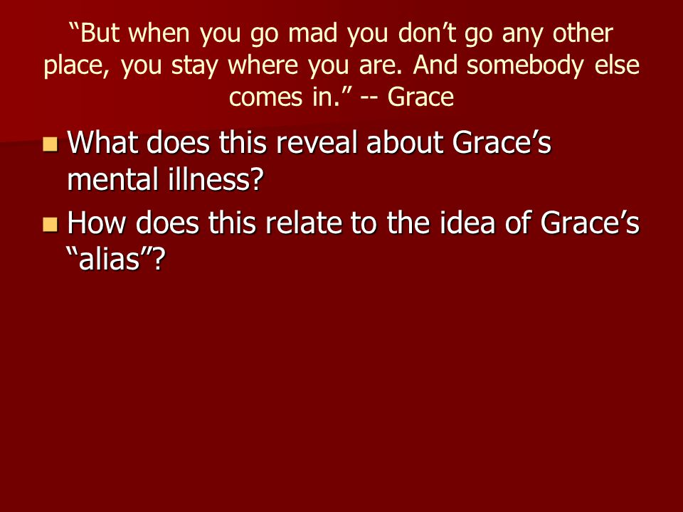What does this reveal about Grace's mental illness