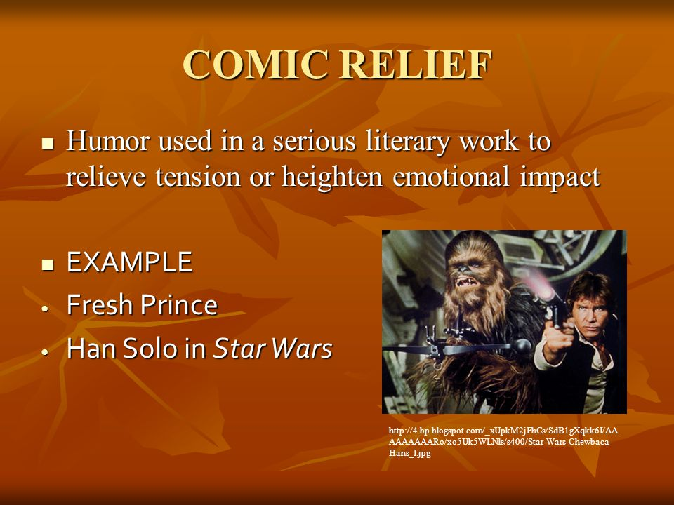 COMIC RELIEF Humor used in a serious literary work to relieve tension or heighten emotional impact.