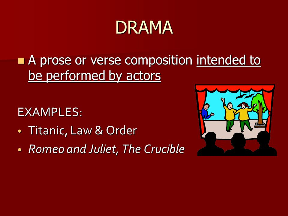 DRAMA A prose or verse composition intended to be performed by actors