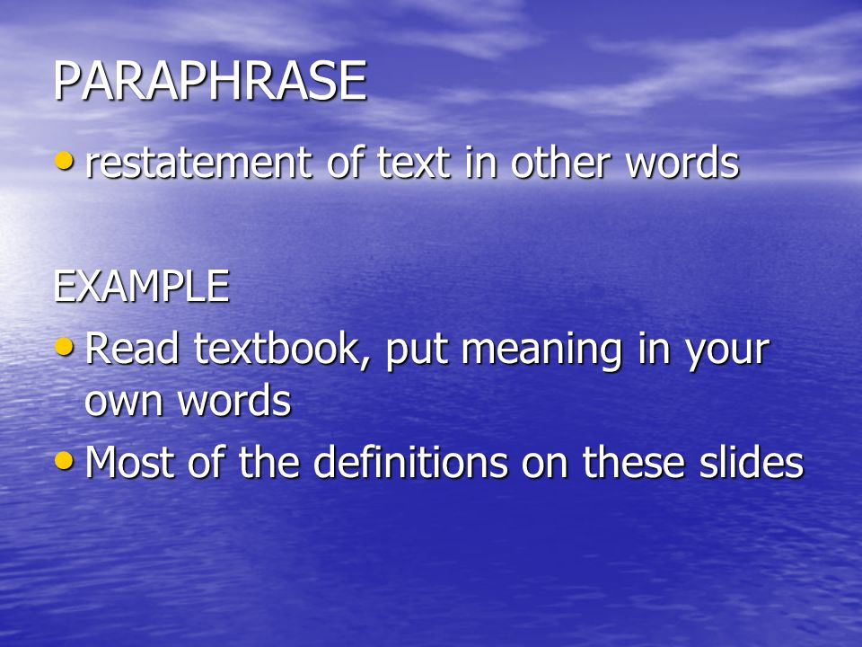 PARAPHRASE restatement of text in other words EXAMPLE