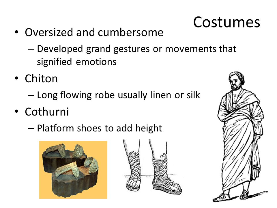 Costumes Oversized and cumbersome Chiton Cothurni