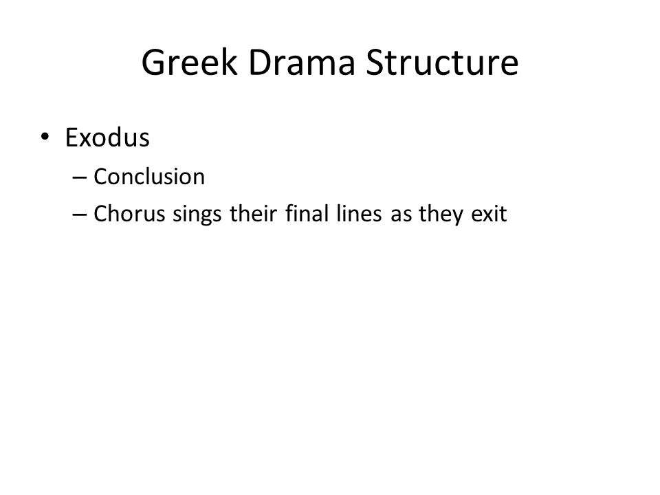 Greek Drama Structure Exodus Conclusion
