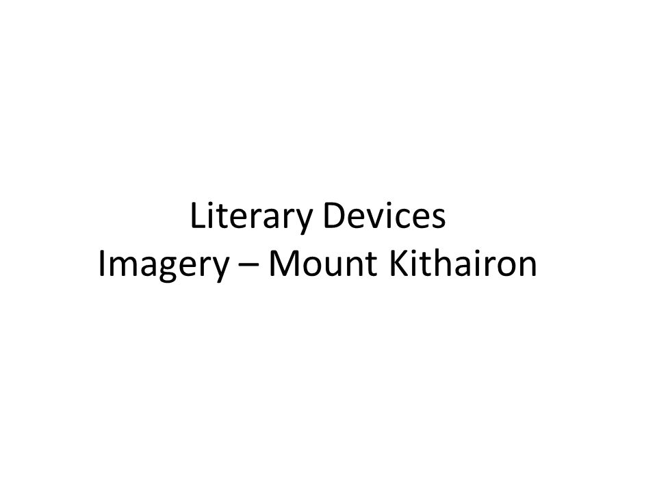 Literary Devices Imagery – Mount Kithairon