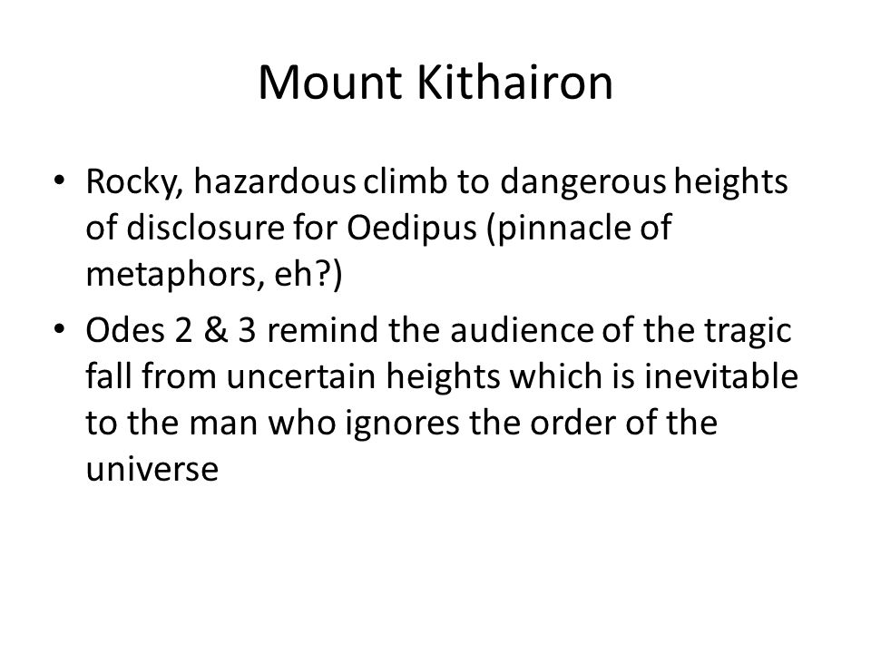 Mount Kithairon Rocky, hazardous climb to dangerous heights of disclosure for Oedipus (pinnacle of metaphors, eh )
