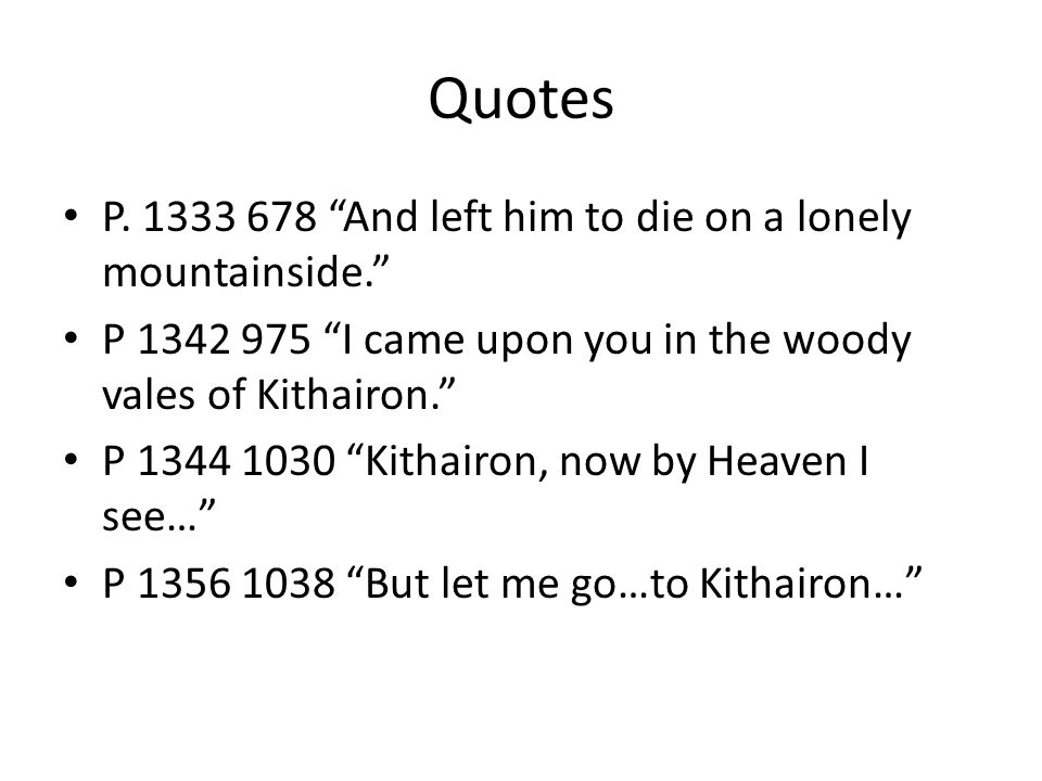 Quotes P. 1333 678 And left him to die on a lonely mountainside.
