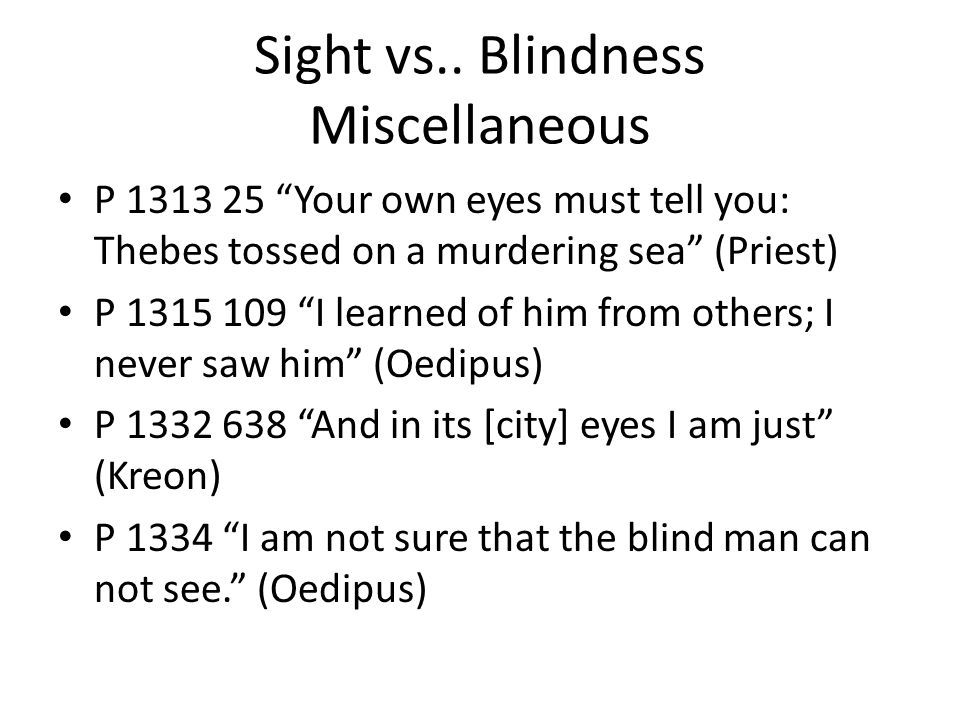 Sight vs.. Blindness Miscellaneous