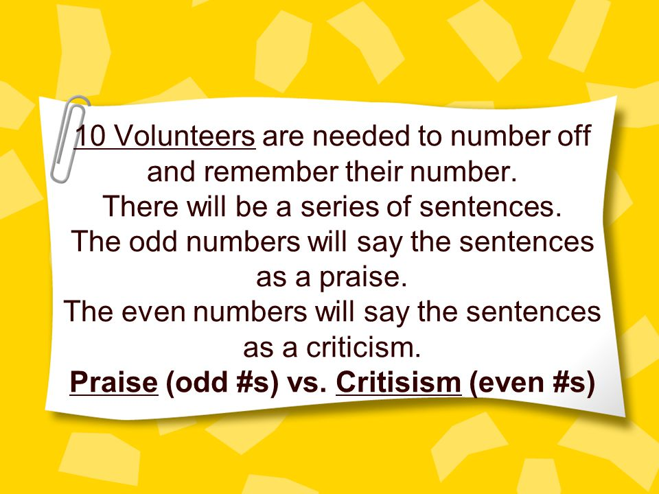 10 Volunteers are needed to number off and remember their number