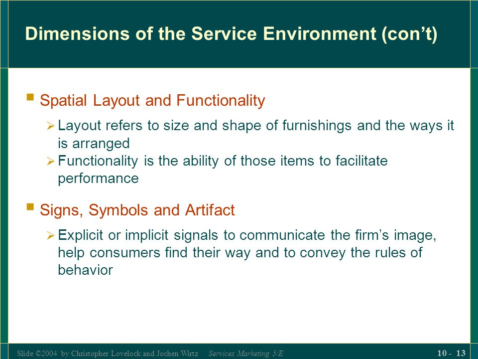Dimensions of the Service Environment (con't)