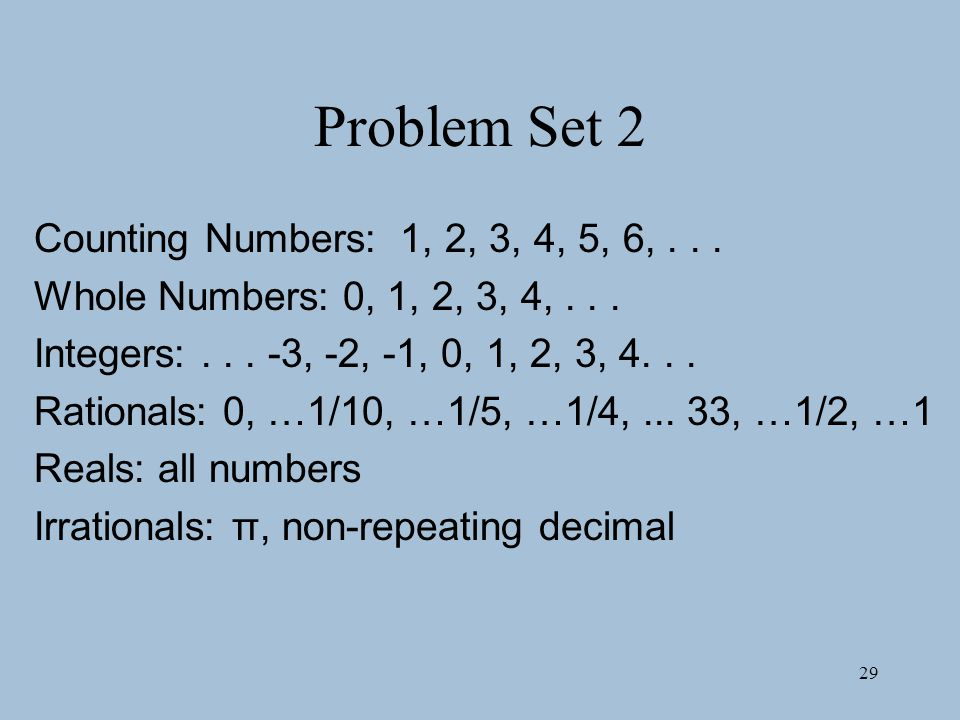 Problem Set 2 Counting Numbers: 1, 2, 3, 4, 5, 6, . . .