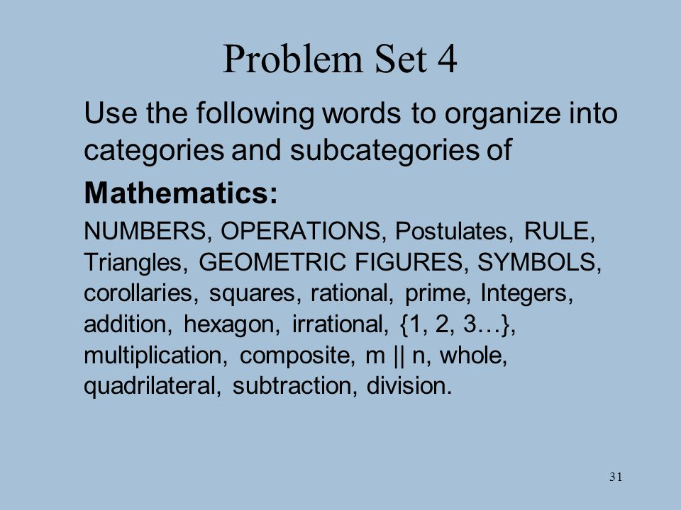 Problem Set 4 Use the following words to organize into categories and subcategories of. Mathematics: